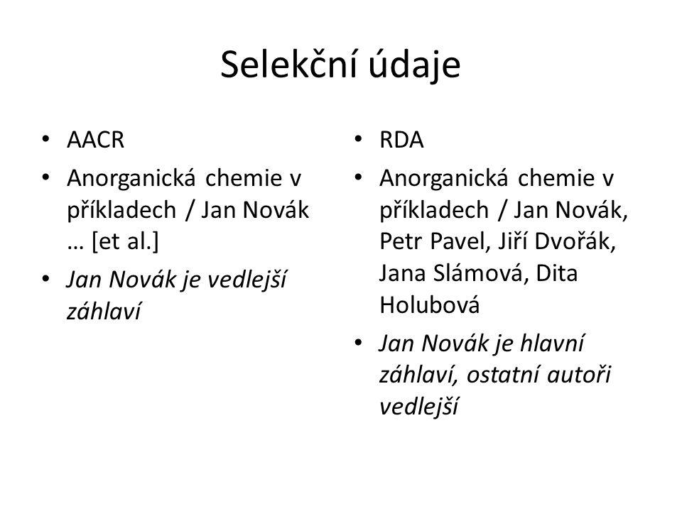 Selekční údaje AACR. Anorganická chemie v příkladech / Jan Novák … [et al.] Jan Novák je vedlejší záhlaví.